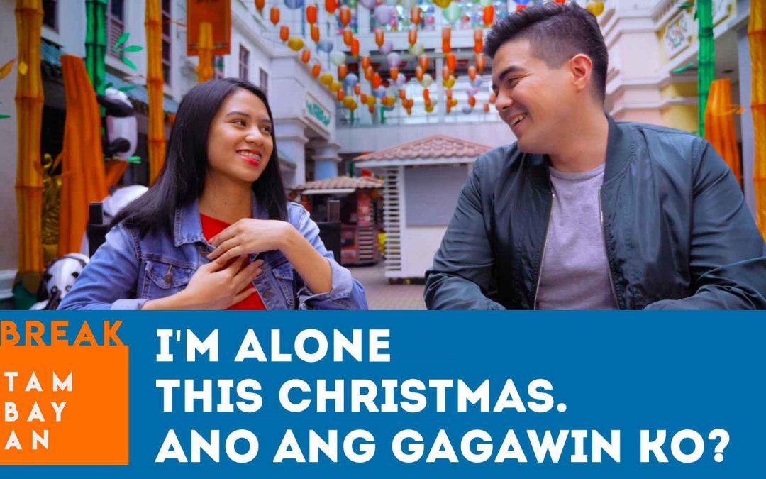 I'm alone this Christmas, Ano ang gagawin ko?