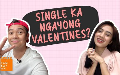BreakThroughLife – Single on Valentine's Day? Mag-Celebrate ka!