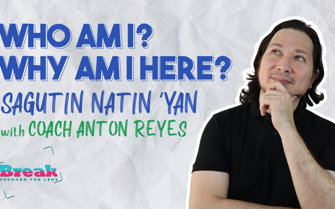 BreakThrough Identity Crisis and Find your True Self with Coach Anton Reyes