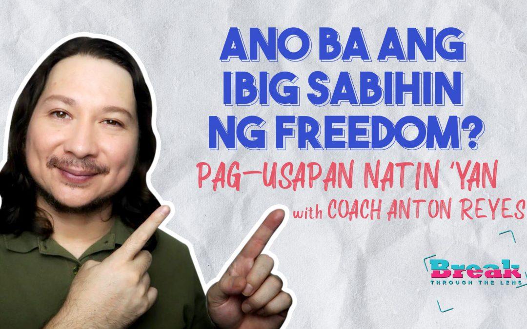 BreakThrough Truth – Masasabing Mo bang Totoong Malaya ka na? Alamin with Coach Anton Reyes